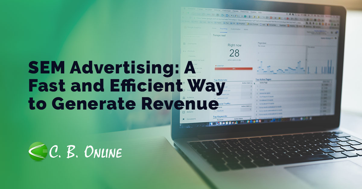 SEM Advertising: A Fast and Efficient Way to Generate Revenue