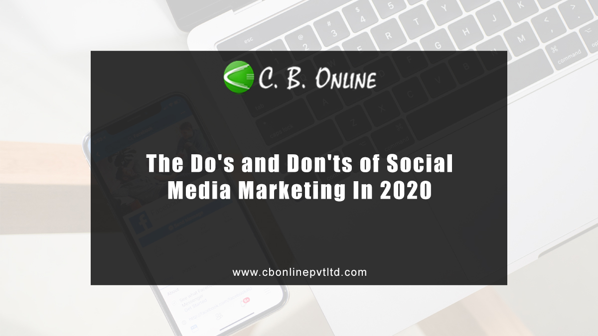 The Do's and Don'ts of Social Media Marketing In 2020