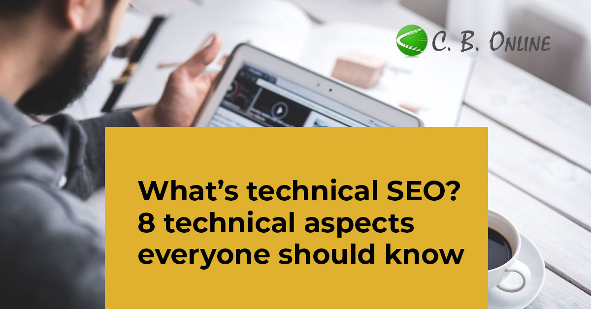 What's technical SEO? 8 technical aspects everyone should know