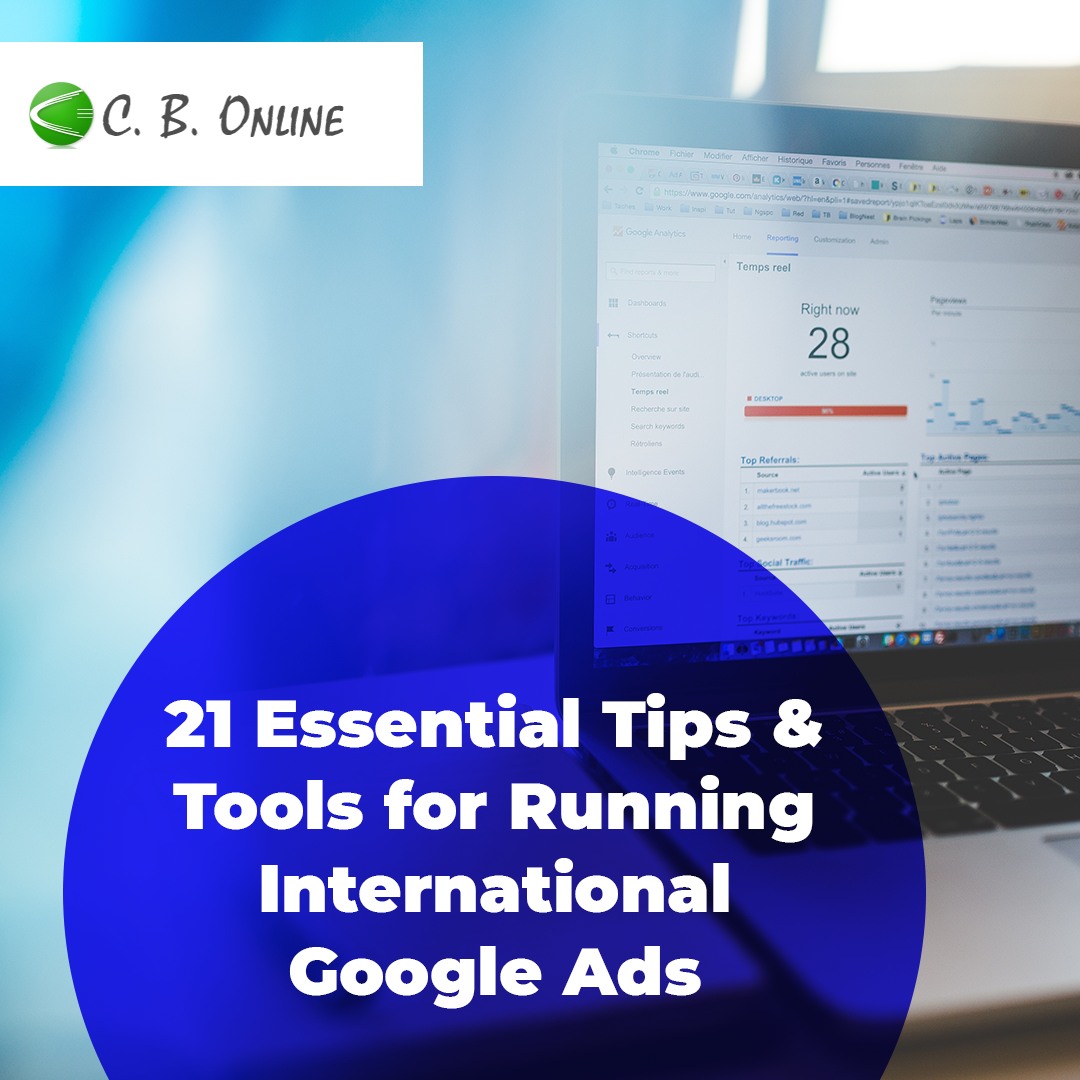 21 Essential Tips & Tools for Running International Google Ads