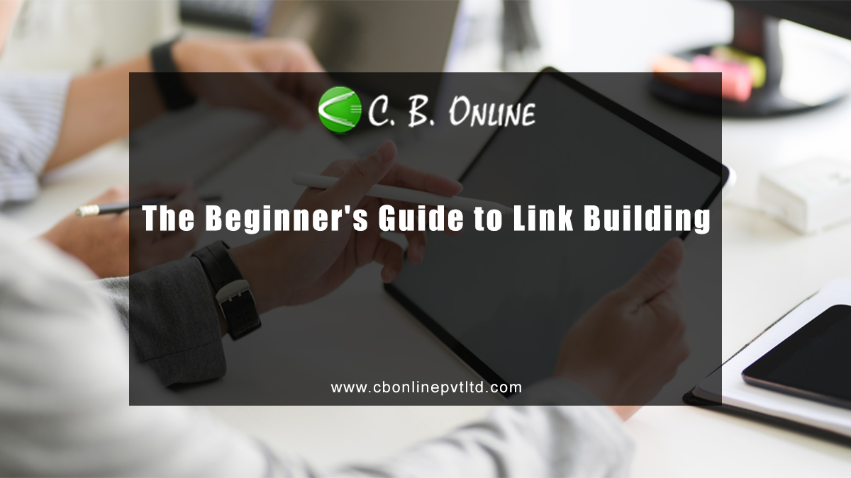 The Beginner's Guide to Link Building