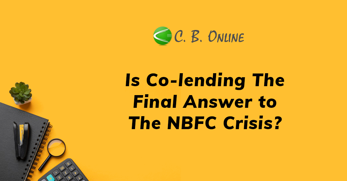 Is Co-lending the final answer to NBFC crisis